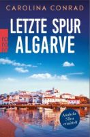 Bettina Haskamps neuer Algarve-Krimi erschien unter dem Pseudonym Carolina Conrad bei rororo