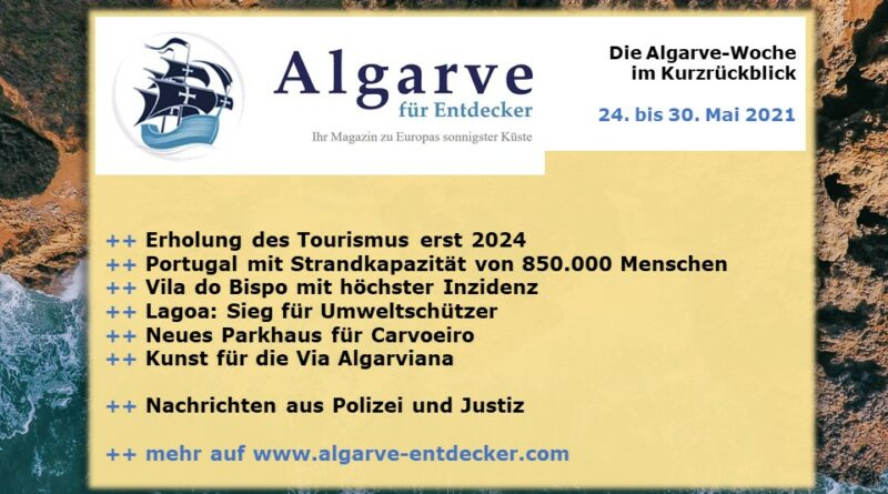 Algarve News: 24. bis 30. Mai 2021